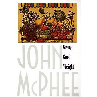 Giving Good Weight by John McPhee - 9780374516000 Book