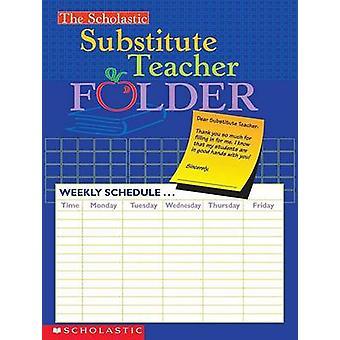 The Scholastic Substitute Teacher Folder by Scholastic - 978043954644
