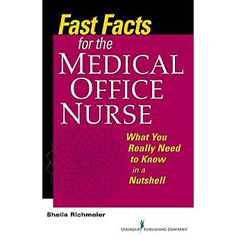 Fast Facts for the Medical Office Nurse - What You Really Need to Know