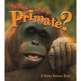 What is a Primate? by Heather Levigne - Bobbie Kalman - 9780865059504