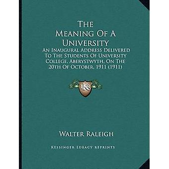 The Meaning of a University - An Inaugural Address Delivered to the St