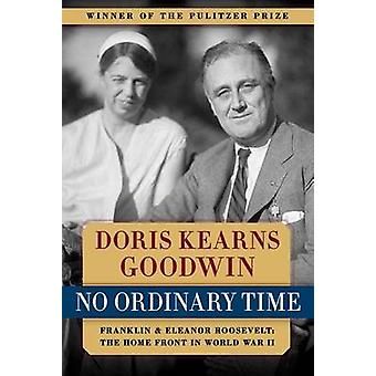No Ordinary Time - Franklin & Eleanor Roosevelt - The Home Front in Wor