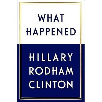 What Happened by Hillary Rodham Clinton - 9781501175565 Book