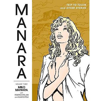 Manara Library Volume 3 - Trip to Tulum and Other Stories - 9781506709