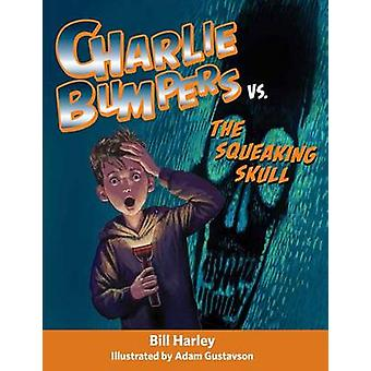 Charlie Bumpers vs. the Squeaking Skull by Bill Harley - Adam Gustavs