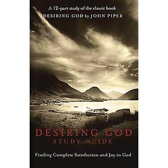 Desiring God DVD Study Guide - Finding Complete Satisfaction and Joy i
