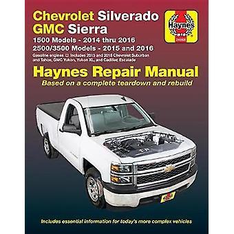 Chevrolet Silverado & Gmc Sierra Automotive Repair Manual 14-16 by An