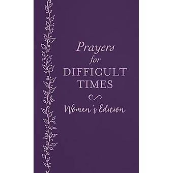Prayers for Difficult Times Women's Edition - When You Don't Know What