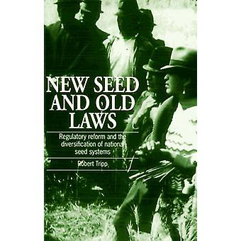 New Seed and Old Laws - Regulatory Reform and the Diversification of N