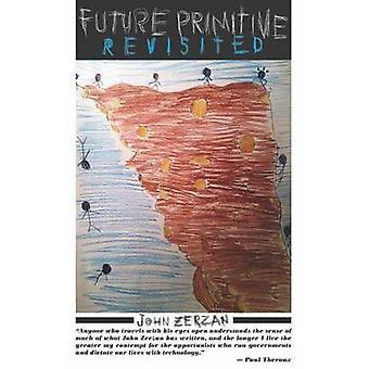 Future Primitive Revisited by John Zerzan - 9781936239290 Book