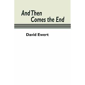 And Then Comes the End by Ewert & David