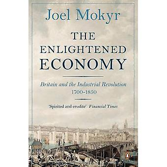 The Enlightened Economy by Joel Mokyr