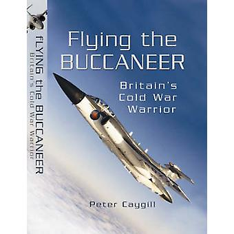 Flying the Buccaneer by Peter Caygill