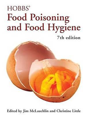 Hobbs Food Poisoning and Food Hygiene by Jim McLauchlin & Christine Little & Betty C. Hobbs & James Mclauchlin