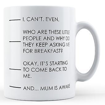And... Mum is awake mug - Printed Ceramic Mug