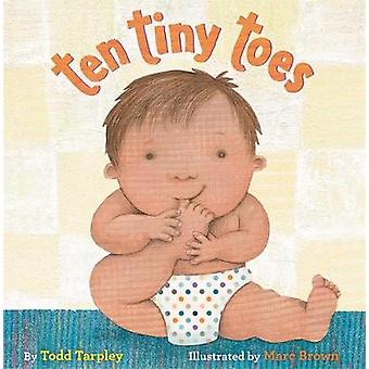 Ten Tiny Toes by Todd Tarpley - 9780316435802 Book
