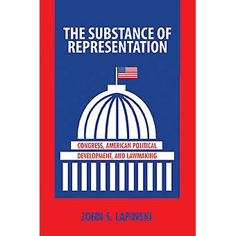 The Substance of Representation - Congress - American Political Develo