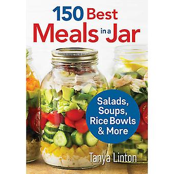150 Best Meals in a Jar - Salads - Soups - Rice Bowls and More by Tany