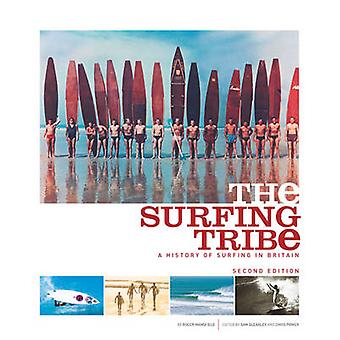 The Surfing Tribe - A History of Surfing in Britain (2nd edition) by R