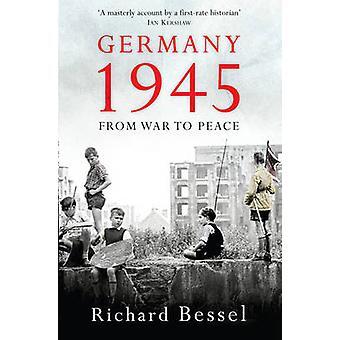 Niemcy 1945 - od wojny do pokoju przez Richard Bessela - 9781416526193 książki