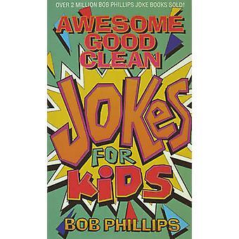 Super gute saubere Witze für Kinder von Bob Phillips - 9781565070622 Buch