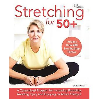 Stretching for 50+ - A Customized Program for Increasing Flexibility -