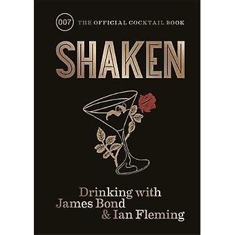 Shaken - Drinking with James Bond and Ian Fleming - the official cockt