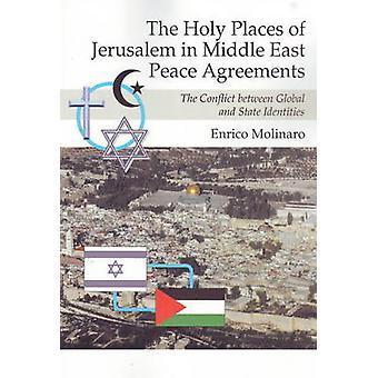 Lieux saints de Jérusalem dans les accords de paix au Proche-Orient - la Conflic