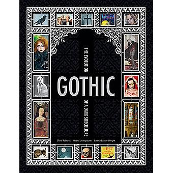 Gothic - The Evolution of a Dark Subculture by Chris Roberts - 9781847
