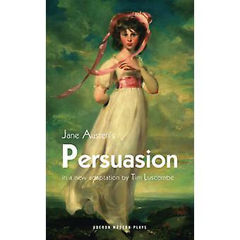 Überzeugungsarbeit durch Jane Austen - Tim Luscombe - 9781849431934 buchen