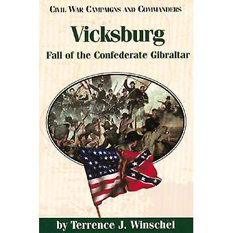 Vicksburg - caduta della Gibilterra confederato di Terrence J. Winschel