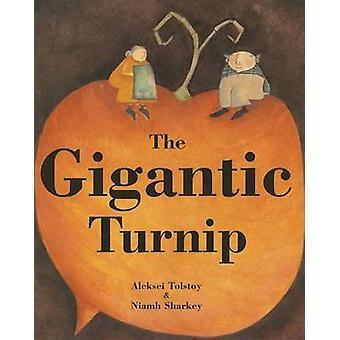 The Gigantic Turnip by Alexei Tolstoy - Niamh Sharkey - 9781905236589