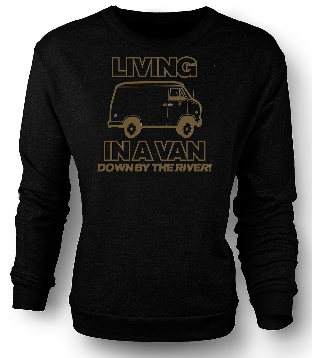 Mens Sweatshirt Living In A Van, Down By The River - Quote