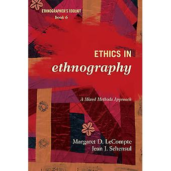 Ethics in Ethnography - A Mixed Methods Approach (2nd Revised edition)