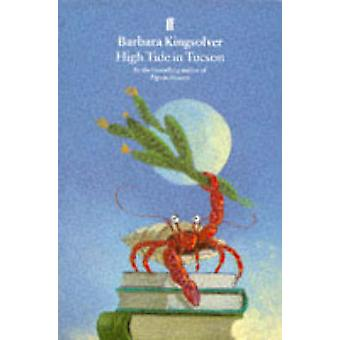 High Tide in Tucson - Essays from Now or Never (Main) by Barbara Kings