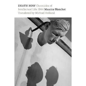 Death Now - Chronicles of Intellectual Life - 1944 by Death Now - Chron