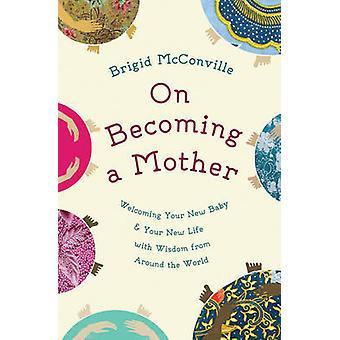 Auf eine Mutter - erfreut über Ihr neues Baby und Ihr neues Leben mit