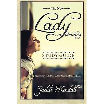 Guide d'étude de Lady in Waiting: Dieu de devenir les meilleur en attendant Mr. Right (Lady in Waiting livres)