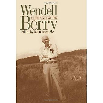 Wendell Berry: Life and Work (Culture de la terre)