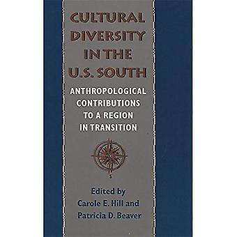 Cultural Diversity in the U.S. South: Anthropological Contribution to a Region in Transition (Southern Anthropological...