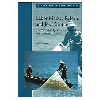 Labor Market Reform och jobbskapande: oavslutade dagordningen i latinamerikanska och karibiska länderna