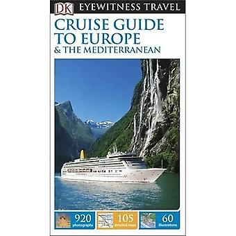 DK Eyewitness Travel Guide: Cruise Guide to Europe and the Mediterranean (Eyewitness Travel Guides)