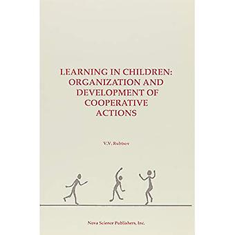 Learning in Children: Organization and Development of Cooperation Actions