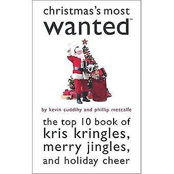 Kerstmis van Most Wanted: de Top tien boek van Kris Kringles, vrolijk Jingles en Holiday Cheer (meest gezocht)