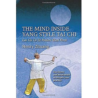 The Mind Inside Yang Style Tai Chi