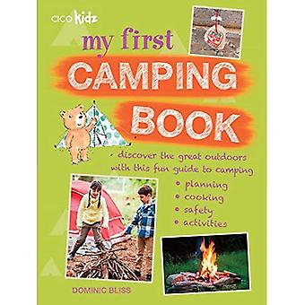 My First Camping Book - Discover the great outdoors with this fun guide to camping: planning, cooking, safety,...