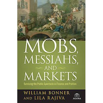 Mobs - Messiahs - and Markets - Surviving the Public Spectacle in Fina
