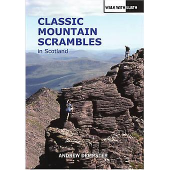 Classic Mountain Scrambles in Scotland (2nd Revised edition) by Andre