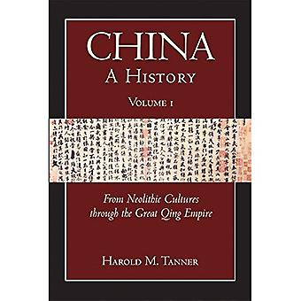 China: From Neolithic Cultures to the Great Qing Empire