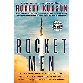 Rocket Men: The Daring Odyssey of Apollo 8 and the Astronauts Who Made Man's First Journey to the� Moon
